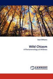 Wild Chiasm by Sean Williams