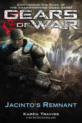 Gears of War: Jacinto's Remnant by Karen Traviss