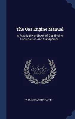The Gas Engine Manual by William Alfred Tookey image