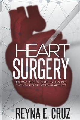 Heart Surgery by Reyna E Cruz
