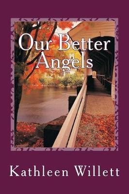 Our Better Angels by MS Kathleen Willett