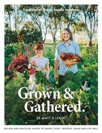 Grown & Gathered by Matt Purbrick