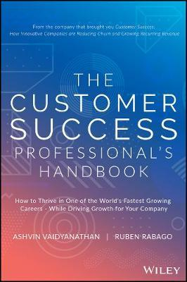 The Customer Success Professional?s Handbook by Ashvin Vaidyanathan