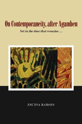On Contemporaneity, after Agamben by Zsuzsa Baross