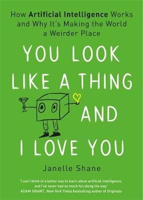You Look Like a Thing and I Love You by Janelle Shane