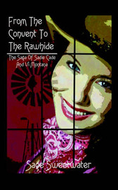 From the Convent to the Rawhide: The Saga of Sadie Cade and VI Montana by Sage Sweetwater image