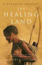 The Healing Land: A Kalahari Journey by Rupert Isaacson image