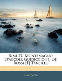 Rime Di Montemagno, Staccoli, Guidiccione, de' Rossi [E] Tansillo by * Anonymous image
