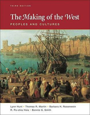 The Making of the West: Peoples and Cultures by University Lynn Hunt (University of California, Los Angeles UCLA University of California, Los Angeles University of California, Los Angeles Universit image