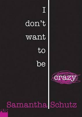 I Don't Want to be Crazy by Sarah Schulman image