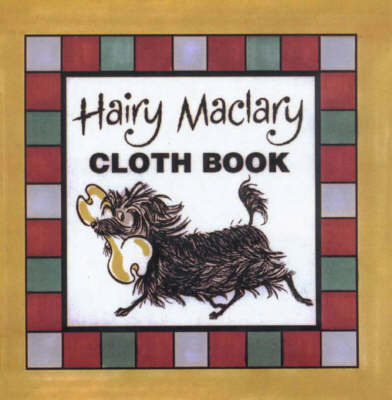 The Hairy Maclary Cloth Book by Lynley Dodd