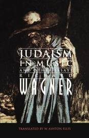 Judaism in Music and Other Essays by Richard Wagner