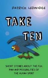 Take Ten by Patrick Ledwidge