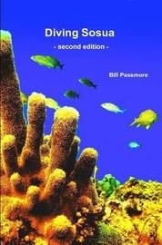 Diving Sosua - Second Edition by Bill Passmore