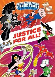 Justice for All! (DC Super Friends) by Frank Berrios