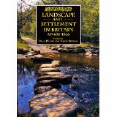 Landscape and Settlement in Britain, AD 400-1066
