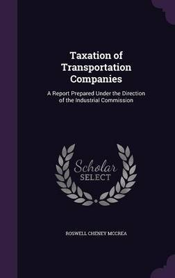 Taxation of Transportation Companies by Roswell Cheney McCrea image
