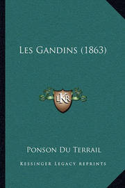 Les Gandins (1863) by Ponson du Terrail