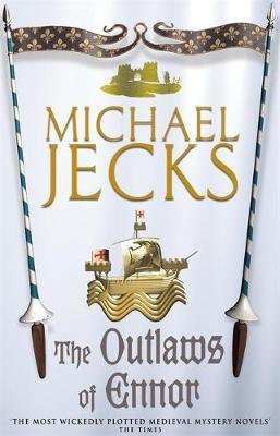 The Outlaws of Ennor (Knights Templar Mysteries 16) by Michael Jecks image