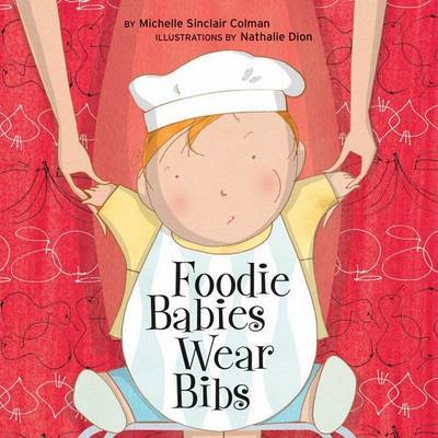 Foodie Babies Wear Bibs by Michelle Sinclair Colman image