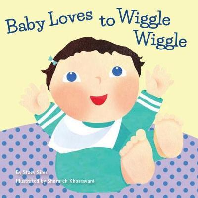 Baby Loves to Wiggle Wiggle by Stacy Sims