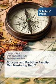 Success and Part-Time Faculty by Watson Carolyn