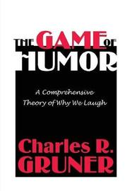 The Game of Humor by Charles R. Gruner