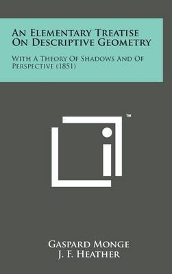 An Elementary Treatise on Descriptive Geometry by Gaspard Monge