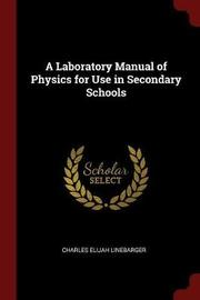 A Laboratory Manual of Physics for Use in Secondary Schools by Charles Elijah Linebarger image