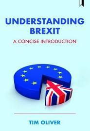 Understanding Brexit by Tim Oliver