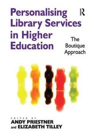 Personalising Library Services in Higher Education by Elizabeth Tilley