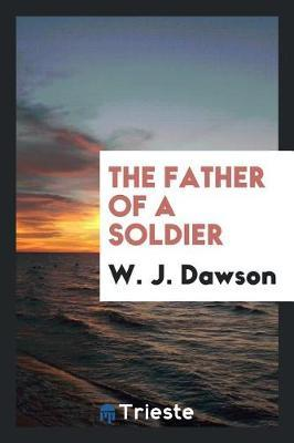The Father of a Soldier by W J Dawson image