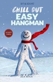 Sit & Solve Chill Out Easy Hangman by Jack Ketch