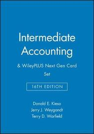 Intermediate Accounting, Sixteenth Edition and WileyPlus Next Gen Card Set by Kieso