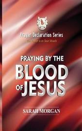 The Prayer Declaration Series by Sarah Morgan
