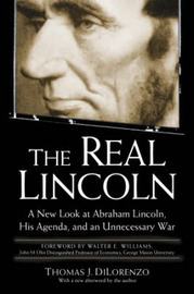 The Real Lincoln by Thomas J Dilorenzo image