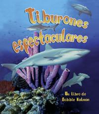 Tiburones Espectaculares by Bobbie Kalman image