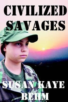 Civilized Savages by Susan Kaye Behm image