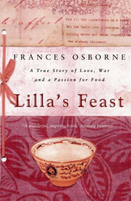 Lilla's Feast: A Story of Love, War and a Passion for Food by Frances Osborne