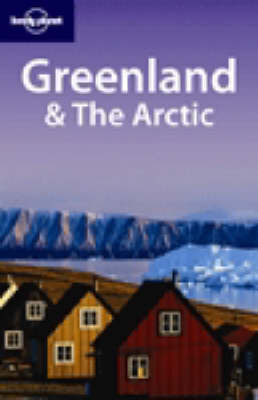 Greenland and the Arctic by Etain O'Carroll