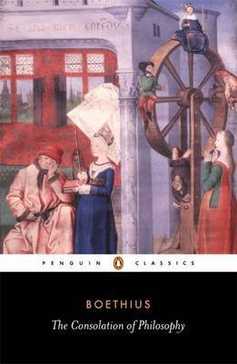 The Consolation of Philosophy by Anicius Manlius Severinus Boethius