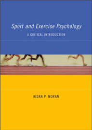Sport and Exercise Psychology: A Critical Introduction by Aidan Moran image