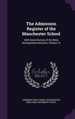 The Admission Register of the Manchester School by Jeremiah Finch Smith image