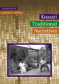 Koasati Traditional Narratives by Geoffrey D. Kimball