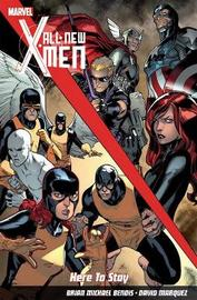 All-new X-men: Here To Stay by Brian Michael Bendis