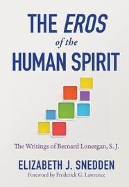 Eros of the Human Spirit, The by Elizabeth J Snedden image