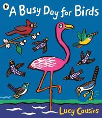 A Busy Day for Birds by Lucy Cousins image