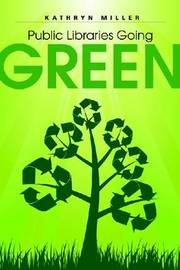 Public Libraries Going Green by Kathryn Miller image