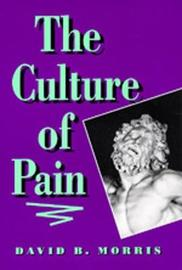 The Culture of Pain by David B Morris image
