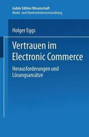 Vertrauen Im Electronic Commerce by Holger Eggs